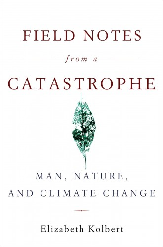 book review field notes catastrophe kolbert cover image